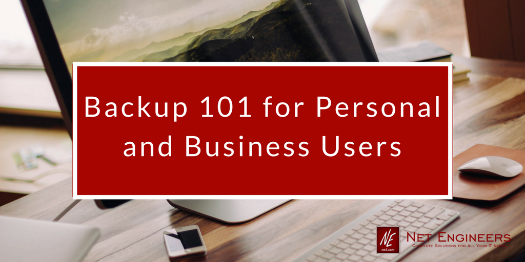 Backups 101 for Personal and Business Users Net Engineers Sullivan Missouri